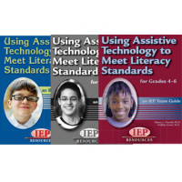 Using Assistive Technology Solutions to Meet Literacy Standards K-3, 4-6, 7-12